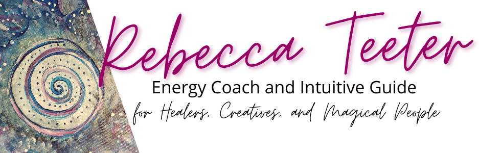 Rebecca Teeter Energy Coach, Intuitive Guide, for Healers, Creatives, and Magical People